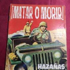Tebeos: HAZAÑAS BÉLICAS . Nº 88. MATAR O MORIR. EDICIONES TORAY 1965. Lote 222288103