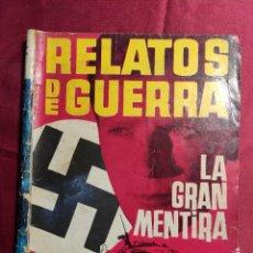 Tebeos: RELATOS DE GUERRA. Nº 15. LA GRAN MENTIRA. EDICIONES TORAY 1962. Lote 222598022