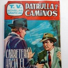 Tebeos: CARRETERA HACIA EL PELIGRO - PATRULLA DE CAMINOS Nº 11 - EDICIONES TORAY. Lote 225301130