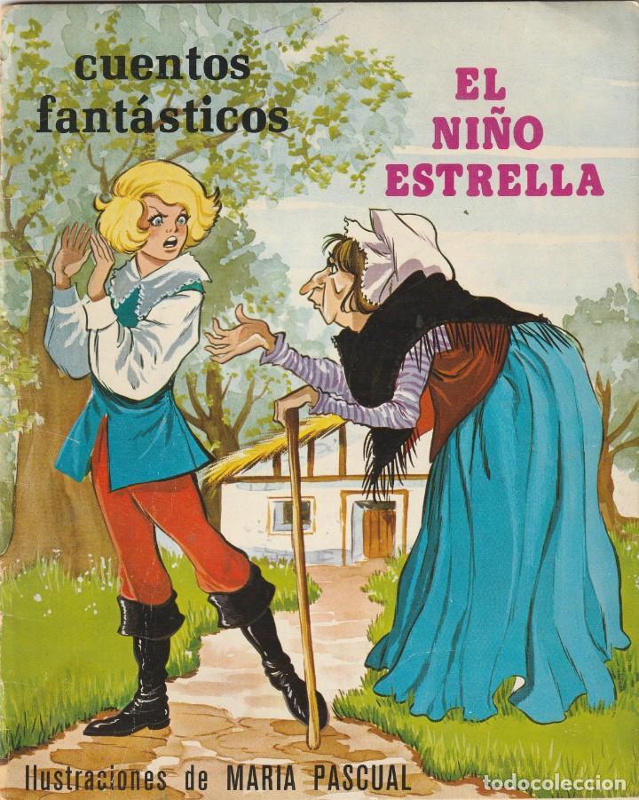 EL NIÑO ESTRELLA ILUSTRACIONES MARIA PASCUAL. CUENTOS FANTÁSTICOS TORAY 1975 (Tebeos y Comics - Toray - Otros)