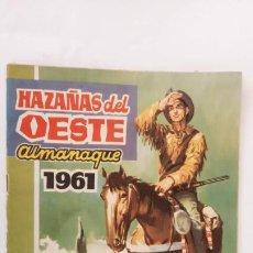 Tebeos: ALMANAQUE PARA 1961 HAZAÑAS DEL OESTE ORIGINAL - EDI. TORAY. Lote 233936075