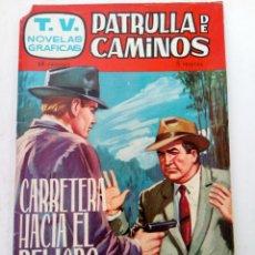 Tebeos: CARRETERA HACIA EL PELIGRO - PATRULLA DE CAMINOS Nº 11 - EDICIONES TORAY. Lote 245179025