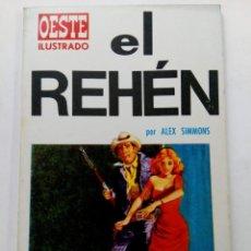 Tebeos: EL REHÉN - ALEX SIMMONS - OESTE ILUSTRADO Nº 12 - EDICIONES TORAY. Lote 245373970