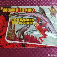 Tebeos: EL MUNDO FUTURO TRAIDORES EN ACCION ORIGINAL TORAY. Lote 251272850