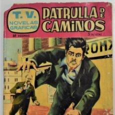 Tebeos: PATRULLA DE CAMINOS Nº 5 - T.V. NOVELAS GRÁFICAS - EDICIONES TORAY AÑO 1962. Lote 253668550