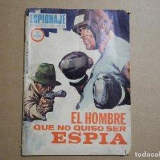 Tebeos: ESPIONAJE. EL HOMBRE QUE NO QUISO SER ESPIA. ED. TORAY N. 62 1967. Lote 254099315