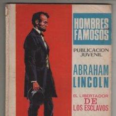Tebeos: COMIC COLE HOMBRES FAMOSOS - ABRAHAM LINCOLN EL LIBERADOR DE ESCLAVOS - EDICIONES TORAY 1969. Lote 263119190