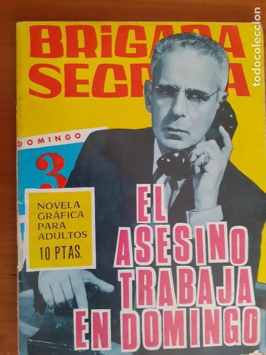 BRIGADA SECRETA Nº 168. EL ASESINO TRABAJA EN DOMINGO. EDITA TORAY. BUENO (Tebeos y Comics - Toray - Brigada Secreta)