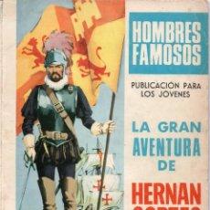 Tebeos: HOMBRES FAMOSOS Nº 1-LA GRAN AVENTURA DE HERNAN CORTES. Lote 279417768
