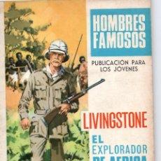 Tebeos: HOMBRES FAMOSOS Nº 4-LIVINGSTONE EL EXPLORADOR DE AFRICA. Lote 279418903