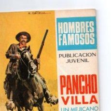 Tebeos: HOMBRES FAMOSOS Nº -10-PANCHO VILLA UN MEJICANO EXTRAORDINARIO. Lote 279420958