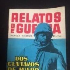 Tebeos: RELATOS DE GUERRA Nº2 DOS CENTAVOS DE MIEDO, EDITORIAL TORAY. Lote 288562568
