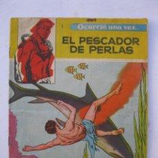 Tebeos: OCURRIÓ UNA VEZ... - Nº 1 - EL PESCADOR DE PERLAS - BOIXCAR - EDICIONES TORAY.. Lote 296873553