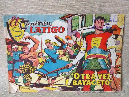 COMIC, EL CAPITAN LATIGO, OTRA VEZ BAYACETO, Nº 15, EDITORIAL VALENCIANA, ORIGINAL, 1962 (Tebeos y Comics - Valenciana - Otros)