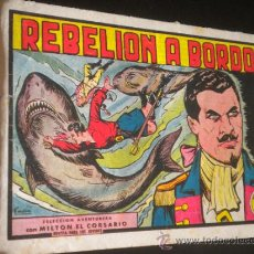 Tebeos: MILTON EL CORSARIO REBELION A BORDO NUMERO 10 / VALENCIANA SELECCION AVENTURERA. Lote 34245954