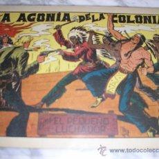 Tebeos: EL PEQUEÑO LUCHADOR Nº 41. LA AGONIA DE LA COLONIA, - IMPECABLE. Lote 36008327