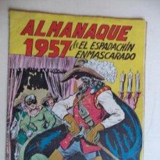 Tebeos: ALMANAQUE 1957.EL ESPADACHIN ENMASCARADO.ORIGINAL. Lote 37841639