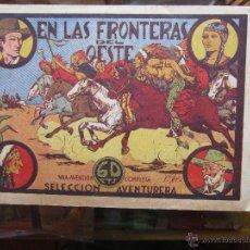 Tebeos: SELECCION AVENTURERA N.9 EN LAS FRONTERAS DEL OESTE - ORIGINAL 1941 VALENCIANA. Lote 41245198