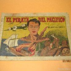 Tebeos: EL PIARATA DEL PACÍFICO DE CARLOS RAY CORAZÓN DE ACERO EDIT. VALENCIANA - AÑO 1940S.. Lote 57408739