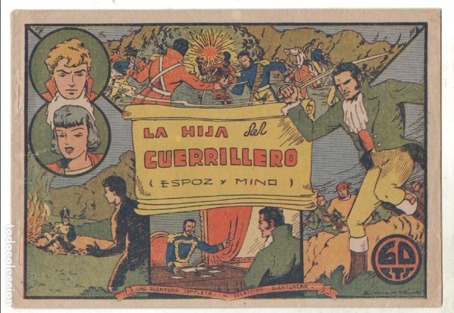 SELECCION AVENTURERA ORIGINAL-MAGNÍFICO ESTADO 1942 VALENCIANA-LA HIJA DEL GUERRILLERO -ESPOZ Y MINA (Tebeos y Comics - Valenciana - Selección Aventurera)