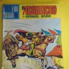 Tebeos: COMIC EL AGUILUCHO POR MANUEL GAGO. SELECCIÓN AVENTURERA. Nº17.. Lote 72154851