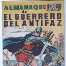 Tebeos: EL GUERRERO DEL ANTIFAZ ORIGINAL ALMANAQUE 1959, MUY BUEN ESTADO. Lote 85462648
