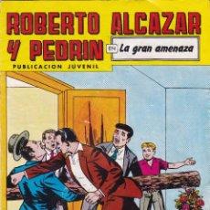 Tebeos: ROBERTO ALCAZAR Y PEDRIN Nº 257 21/II/1981 LA GRAN AMENAZA . Lote 95008379
