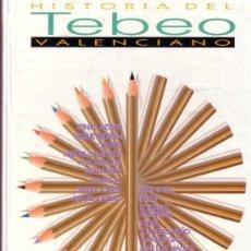 Tebeos: HISTORIA DEL TEBEO VALENCIANO-LEVANTE / EL GUERRERO DEL ANTIFAZ/ PUMBY /MANUEL GAGO / DANIEL TORRES. Lote 101517831