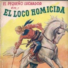 Tebeos: EL PEQUEÑO LUCHADOR. NOVELA. EL LOCO HOMICIDA . ESCRITA POR PEDRO QUESADA. Lote 105193695
