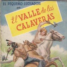 Tebeos: EL PEQUEÑO LUCHADOR. NOVELA. EL VALLE DE LAS CALAVERAS. ESCRITA POR PEDRO QUESADA. Lote 105193767