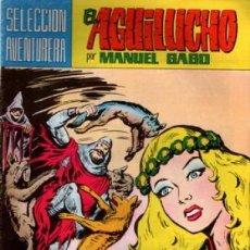 Tebeos: EL AGUILUCHO- SELECCIÓN AVENTURERA - Nº 6 - GRAN MANUEL GAGO- REEDICIÓN-1981- DIFÍCIL-LEAN-8089. Lote 114035323
