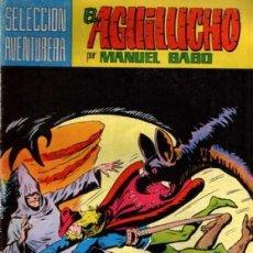 Tebeos: EL AGUILUCHO- SELECCIÓN AVENTURERA - Nº 7 - GRAN MANUEL GAGO- REEDICIÓN-1981- DIFÍCIL-REGULAR-8090. Lote 114035699