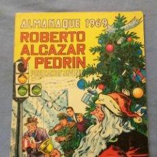 Tebeos: ALMANAQUE 1969 ROBERTO ALCAZAR Y PEDRIN EDITORA VALENCIANA EN MUY BUEN ESTADO ORIGINAL . Lote 114960999