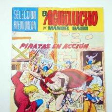 Tebeos: SELECCIÓN AVENTURERA 183. EL AGUILUCHO 2. PIRATAS EN ACCIÓN (GAGO) VALENCIANA, 1981. ORIGINAL. OFRT. Lote 199192403