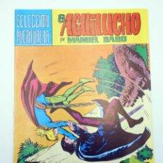 Tebeos: SELECCIÓN AVENTURERA 199. EL AGUILUCHO 18. HISTORIA DE UNA AMBICIÓN (GAGO) VALENCIANA, 1981. Lote 118172914