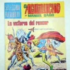 Tebeos: SELECCIÓN AVENTURERA 206. EL AGUILUCHO 25. LA VICTORIA DEL RENCOR (GAGO) VALENCIANA, 1981. OFRT. Lote 124162902