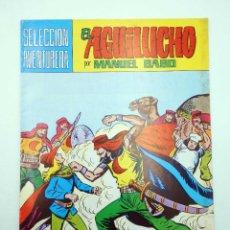 Tebeos: SELECCIÓN AVENTURERA 209. EL AGUILUCHO 28. INFIERNO DE ARENA (GAGO) VALENCIANA, 1981. ORIGINAL. Lote 118172942