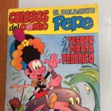 Tebeos: COLOSOS DEL COMIC EL SOLDADITO PEPE -EL TESORO DEL PIRATA FEDERICO AÑO 1972,MUY BUEN ESTADO, DIFICIL. Lote 135510222