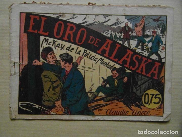 EL ORO DE ALASKA. Nº 1 DE MCKAY DE LA POLICIA MONTADA. CLAUDIO ZINOKO. 1944. EDITORIAL VALENCIANA (Tebeos y Comics - Valenciana - Otros)