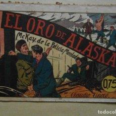 Tebeos: EL ORO DE ALASKA. Nº 1 DE MCKAY DE LA POLICIA MONTADA. CLAUDIO ZINOKO. 1944. EDITORIAL VALENCIANA. Lote 83390500