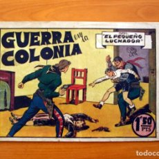 Tebeos: EL PEQUEÑO LUCHADOR, Nº 8, GUERRA EN LA COLONIA - EDITORIAL VALENCIANA 1945. Lote 139313902