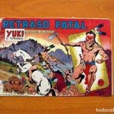 Tebeos: YUKI EL TEMERARIO - RETRASO FATAL, Nº 32 - EDITORIAL VALENCIANA 1958. Lote 142876706