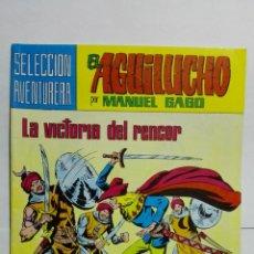 Tebeos: EL AGUILUCHO POR MANUEL GAGO, Nº 25, LA VICTORIA DEL RENCOR. Lote 145946238