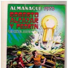 Tebeos: ROBERTO ALCAZAR Y PEDRIN ALMANAQUE 1973. Lote 154931734