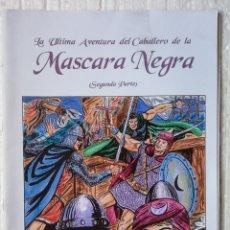 Tebeos: LA ULTIMA AVENTURA DEL CABALLERO DE LA MASCARA NEGRA SEGUNDA PARTE FIRMADO. Lote 156786444