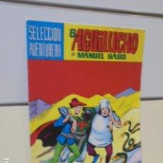 Tebeos: SELECCION AVENTURERA EL AGUILUCHO Nº 32 MANUEL GAGO - VALENCIANA -. Lote 165776922