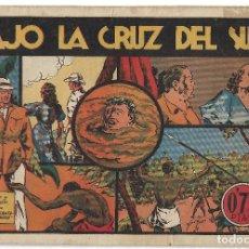Tebeos: BAJO LA CRUZ DEL SUR - ORIGINAL. Lote 166018778