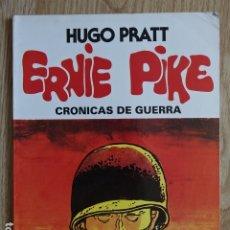 Tebeos: ERNIE PIKE CRÓNICAS DE GUERRA DE HUGO PRATT EDITORA VALENCIANA AÑO 1982 COLECCIÓN PILOTO. Lote 172752100