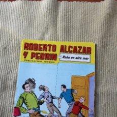 Tebeos: ROBERTO ALCAZAR Y PEDRIN Nº 270: ROBO EN ALTA MAR. Lote 173877467