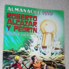 Tebeos: ROBERTO ALCAZAR Y PEDRIN, ALMANAQUE DE 1973. Lote 180126996